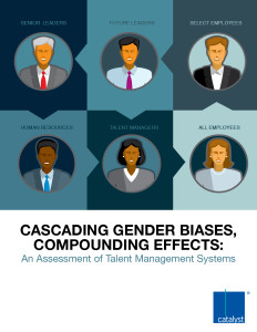 Cascading Gender biases, compounding effects: An Assessment of Talent Management Systems (Catalyst)